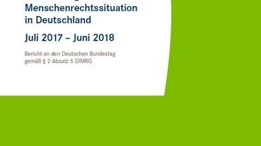Entwicklung der Menschenrechtssituation in Deutschland Juli 2017 – Juni 2018